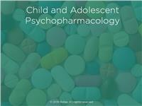 Children and Adolescent Psychopharmacology